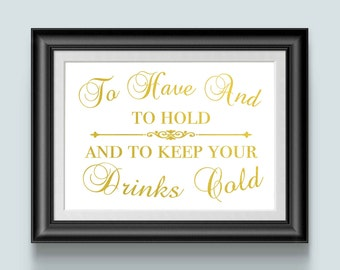 To Have And To Hold, Can Cooler, Coozies, Gold Wedding Sign, Wedding Favors Sign, Drink Cozy For Guests, Reception Decor,