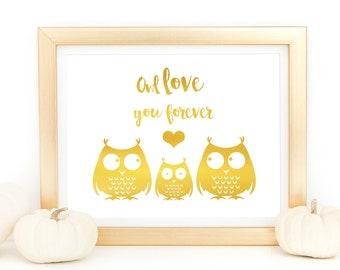 Owl Baby Decor Gold Foil Art -New Parent Gift - Owl Love You Forever Woodland Theme Shower Nursery, New Dad Gift, First Time Mom To Be Gift