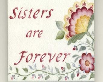 Sister Gift, Ceramic Tile Magnet, Sisters Are Forever, Flower Magnet, Art Tile, refrigerator magnet
