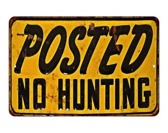 38b9f7bc9 Posted No Hunting Vintage Looking Reproduction Metal Sign 8x12 108120067024