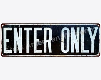Enter Only Vintage Look Reproduction 6x18 Metal Sign 6180136
