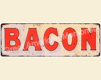 BACON Vintage Look Reproduction 6x18 Metal Sign 6180024