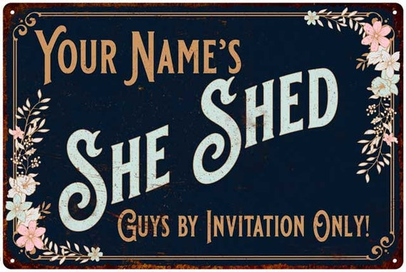 Personalize He Shed She Shed Sign aluminum