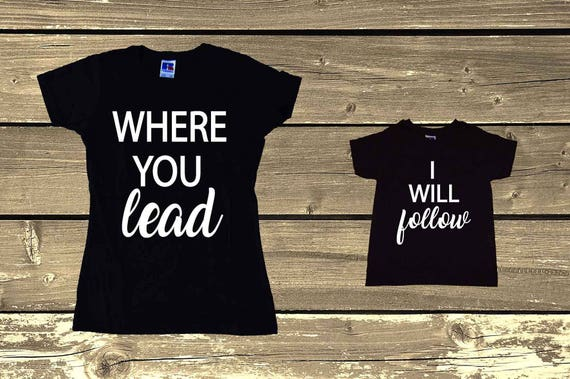 b80d4a87 Matching Mom Daughter Son Shirts Where You Lead I Will Follow   Etsy