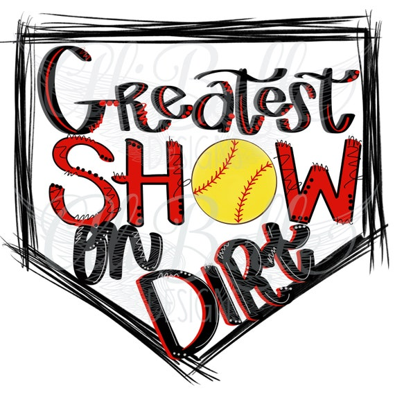 Softball Greatest Show On Dirt Sublimation Design Printable Art Digital Download Doodle Hand Drawn Design Png Digital Png