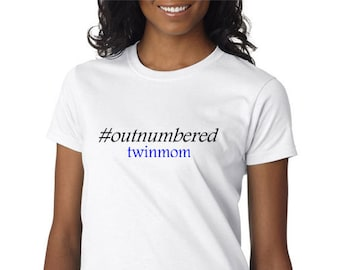 Hashtag #Outnumbered Mom of Twins Tshirt