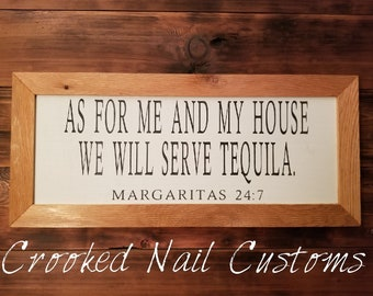 As For Me and My Family We Will Serve Tequila   Alcohol Signs   Funny Signs   Wooden Signs   Rustic Signs   Tequila   Margaritas   Bar Signs