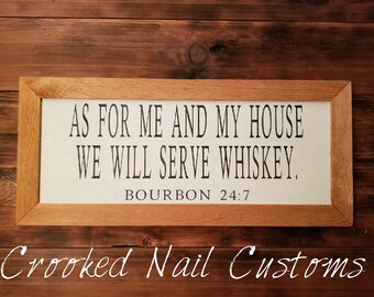 As For Me and My House We Will Serve Whiskey   Wooden Signs   Funny Signs   Alcohol Signs   Whiskey   Bourbon   Bar Signs   Wood Signs