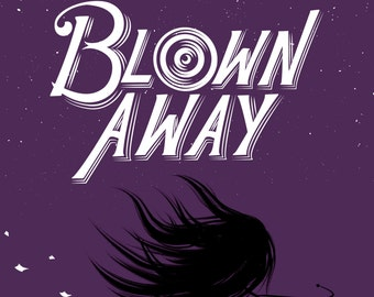 Blown Away #3: Words Twisted