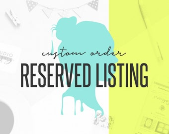 Reserved Listing, Custom Order, Digital Files Only