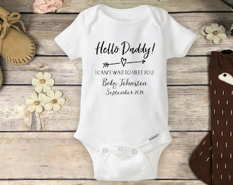 Hello Daddy Onesies® Brand or Carter's® Bodysuit - Pregnancy Announcement to Husband New Baby Reveal to Dad Newborn I Can't Wait to Meet You
