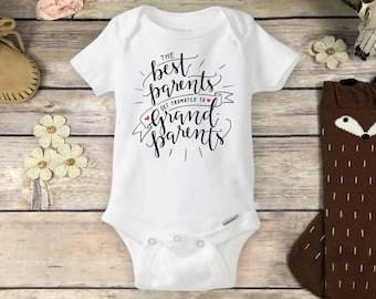Pregnancy Reveal to Grandparents Onesies® Brand or Carter's® Bodysuit New Baby Announcement Only the Best Parents get Promoted Grandparents