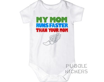 Running Onesie® Bodysuit or Infant Tee Shirt - My Mom Runs Faster Than Your Mom Cute and Funny Gift for Baby Girl or Baby Boy Runner Mommy