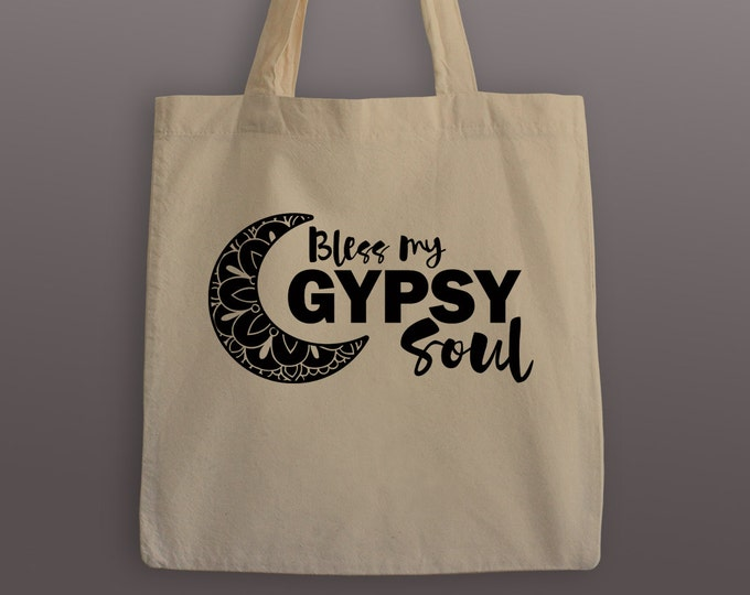 Bless My Gypsy Soul Tote Bag - Cotton Tote - Gypsy Tote - Gypsy Soul - Tote Bag - Tote - Bag - Grocery Tote - Grocery Bag - Carrier Tote