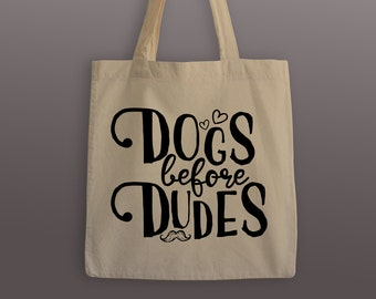 Dogs Before Dudes Cotton Tote Bag