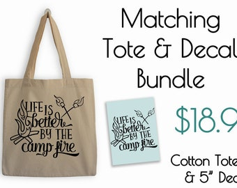 Life is Better by the Campfire Tote and Decal Bundle