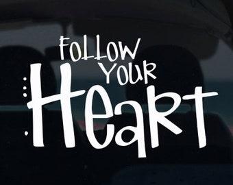 Follow Your Heart Vinyl Decal