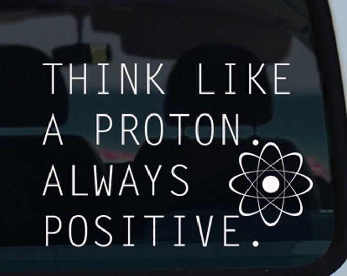 Think Positive Proton Vinyl Decal
