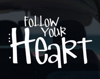 Follow Your Heart Vinyl Window Decal - Car Sticker - Car Decal - Follow Your Heart - Car Sticker - Decal - Vinyl Decal - Heart Decal