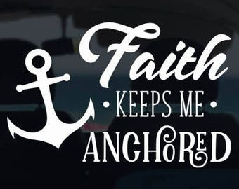 Faith Keeps Me Anchored Decal