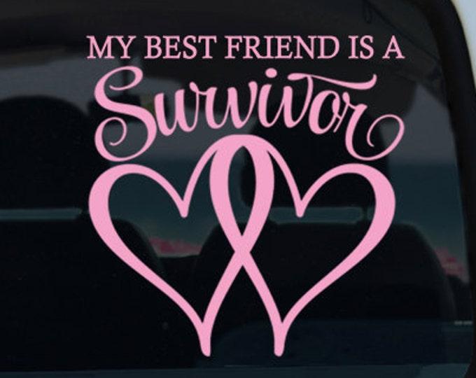 My Best Friend is a Survivor Vinyl Decal