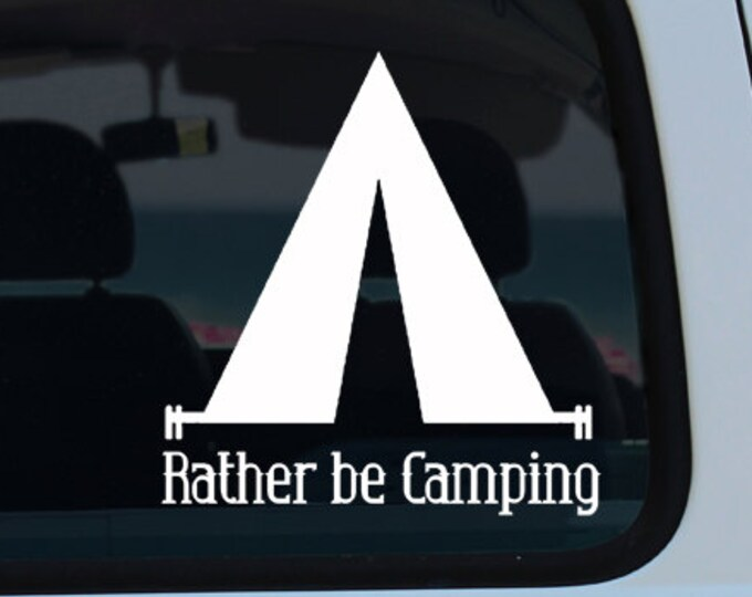 Rather be Camping Vinyl Decal