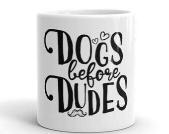 Dogs Before Dudes Mug