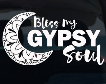 Bless My Gypsy Soul Decal