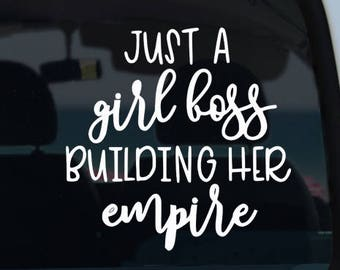 Just a Girl Boss Building her Empire Decal  - Car Decal - Girl Boss Decal - Girl Boss Sticker - Business Decal - Boss Lady - Decal