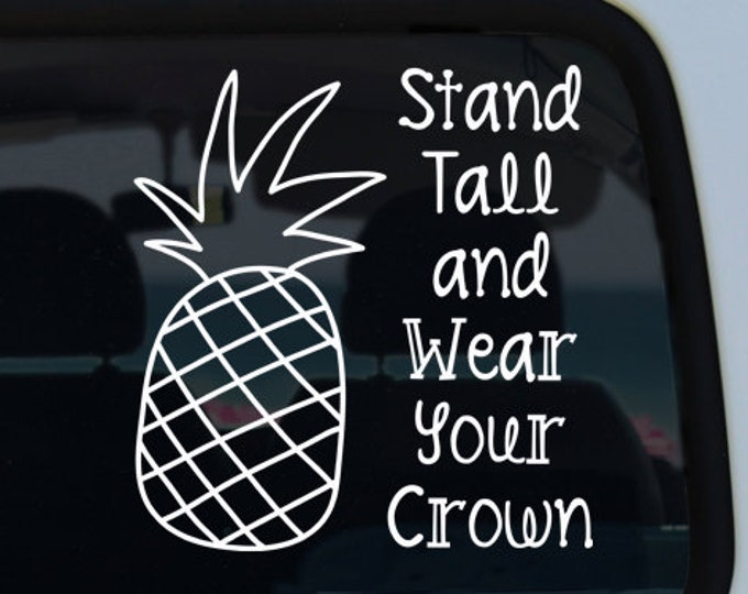 Stand Tall and Wear Your Crown Pineapple Decal