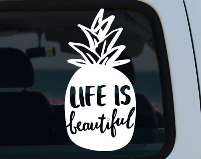 Life is Beautiful Pineapple Vinyl Window Decal - Car Sticker - Car Decal - Pineapple - Pineapple Decal - Life is Beautiful - Fruit Decal