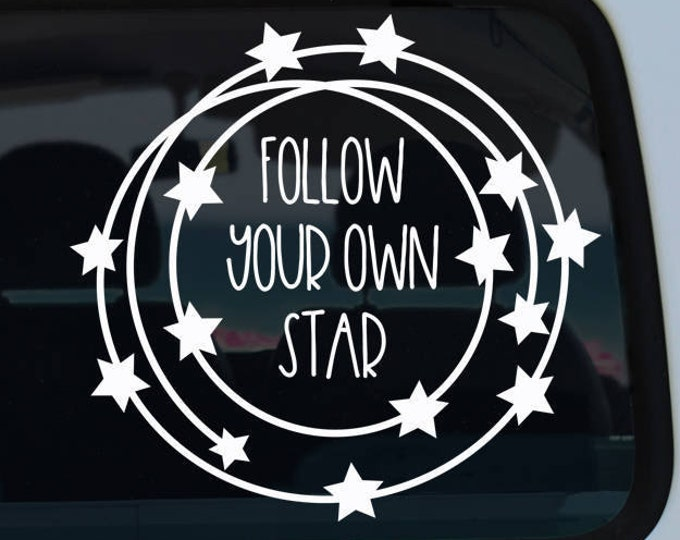 Follow Your Own Star Decal