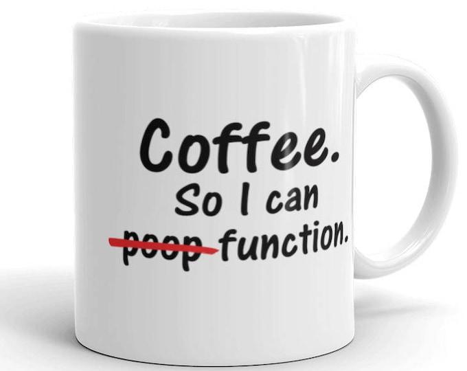 Coffee So I can Poop Mug