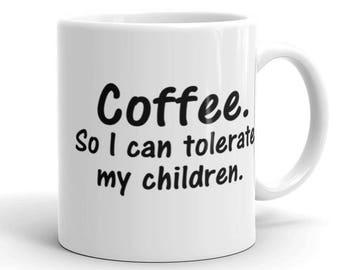 Coffee So I Can Tolerate Children Mug