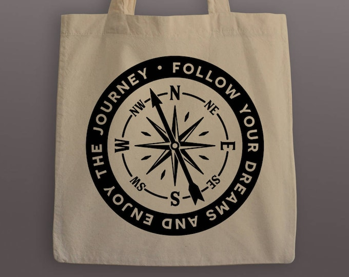 Follow Your Dreams and Enjoy the Journey Tote