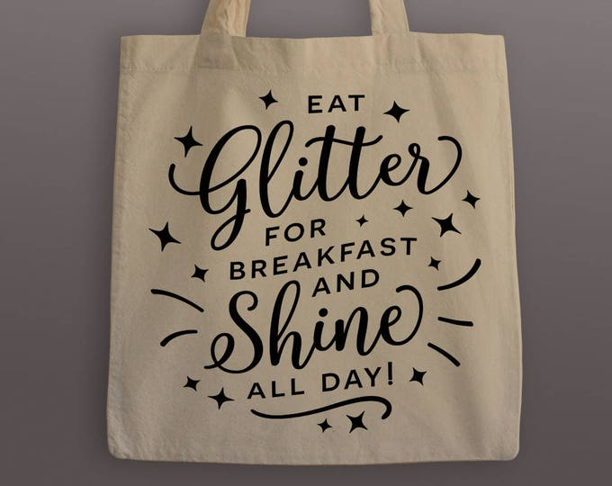Eat Glitter for Breakfast Tote Bag