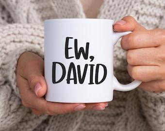 Ew David Schitts Creek Coffee Mug - schitts creek, fan fiction, humor