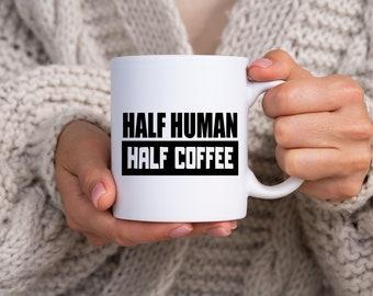 Half Human Half Coffee Mug - coffee, humor, cute, java