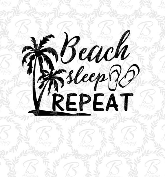 Beach Sleep Repeat Svg Beach Svg Sleep Svg Repeat Svg Etsy