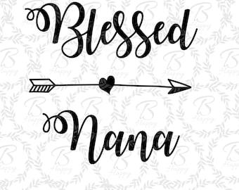 blessed nana svg, blessed svg, nana svg, cricut svg, arrow svg, decorative svg, cut file, mothers day svg, grandma svg,