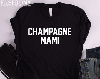 66bfc20441e Champagne Mami Unisex Tee