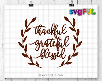 INSTANT DOWNLOAD! Thankful Grateful Blessed Svg  Autumn SVG, Thanksgiving Svg, Laurel Wreath Svg, Thankful And Blessed Svg, Fall Svg, Cricut