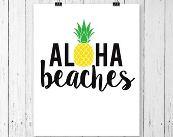 INSTANT DOWNLOAD! Aloha Beaches Svg, Aloha Beaches, Summer Svg, Pineapple SVG, Svg Files, Cricut Files, Silhouette Files