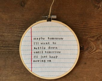 Maybe tomorrow - embroidery hoop art
