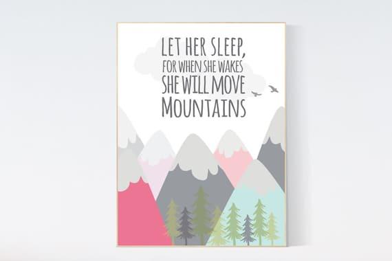 Let her sleep for when she wakes she will move mountains, adventure nursery, mountain nursery, nursery wall art woodland, baby room decor