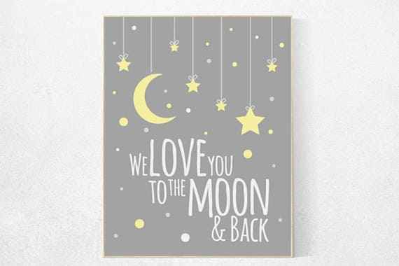 We love you to the moon and back, moon and stars, gender neutral nursery, yellow gray nursery decor, moon and back, nursery wall art, yellow