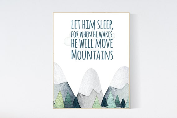 Let him sleep for when he wakes he will move mountains, Nursery decor boy mountains adventure, nursery wall art woodland, baby room decor