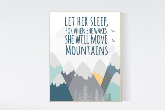 Let her sleep for when she wakes she will move mountains, Nursery decor girl mountains adventure, nursery wall art woodland, baby room decor