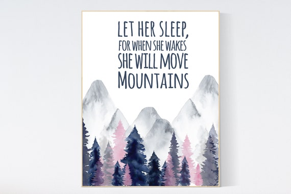 Let her sleep for when she wakes she will move mountains, adventure nursery, mountain nursery, nursery wall art woodland, baby room decor
