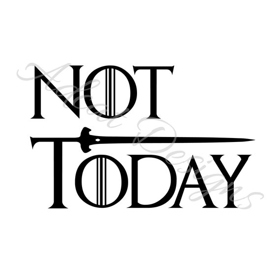 """GAME OF THRONES  /"""" NOT TODAY /"""" STICKER CAR DECAL free UK p/&p"""